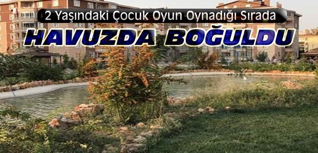 Konya'da Bir Çocuk Havuzda Boğularak Öldü