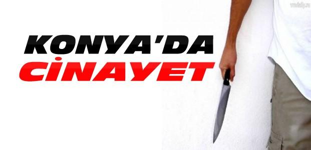 Konya'da bir kişi bıçaklanarak öldü