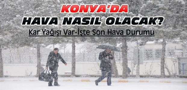Konya'da Bu Hafta Hava Nasıl Olacak-Kar Var mı?