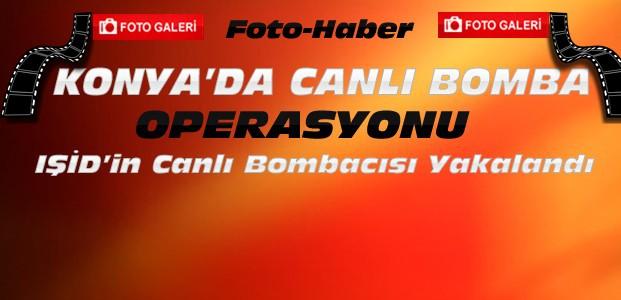 Konya'da Canlı Bomba Operasyonu-FOTOGALERİ