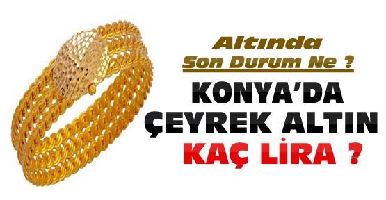 Konya'da çeyrek altın kaç lira oldu ?
