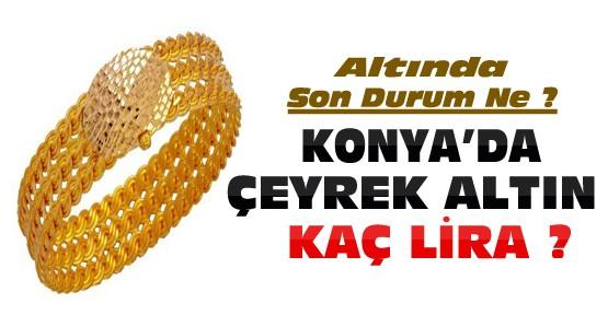 Konya'da çeyrek altın ne kadar oldu ?