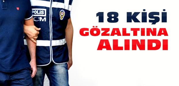 Konya'da Eş Zamanlı Operasyon:18 Gözaltı