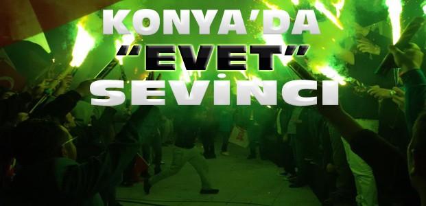 Konya'da Evet Kutlamaları