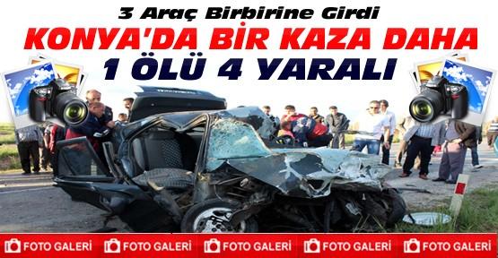 Konya'da feci kaza:3 araç birbirine girdi-1 ölü 4 yaralı