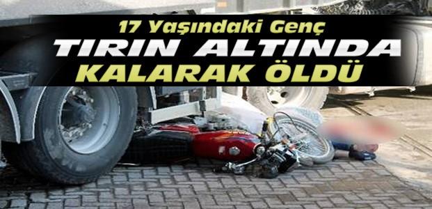 Konya'da Feci Kaza:TIR'ın Altında Can Verdi
