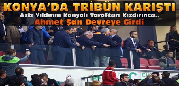 Konya'da Fener Maçında Tribün Karıştı