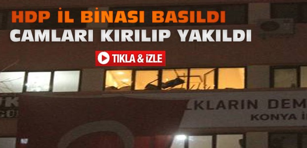Konya'da HDP İl Binasını Bastılar-VİDEO