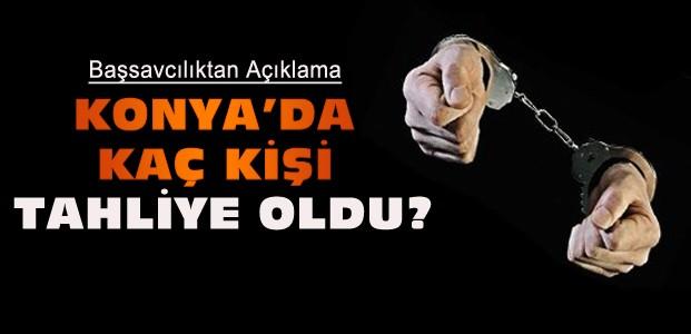 Konya'da Kaç Tutuklu Tahliye Oldu ?