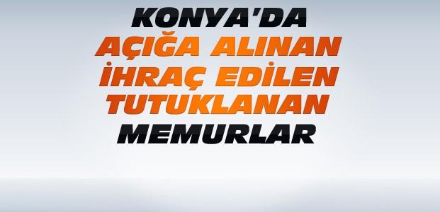 Konya'da kaç memur açığa alındı-Kaçı tutuklandı?