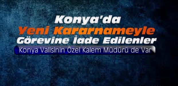 Konya'da Kimler Görevine İade Edildi-İşte O İsimler