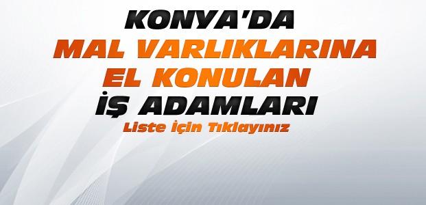 Konya'da mal varlığına el konulan iş adamları