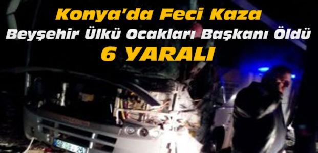 Konya'da MHP Midibüsü Kaza Yaptı:1 Ölü 6 Yaralı