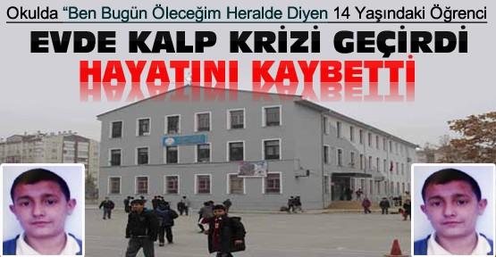 """Konya'da Okulda """"Bugün Öleceğim"""" Diyen 14 Yaşındaki Öğrenci Kalp Krizinden Öldü"""