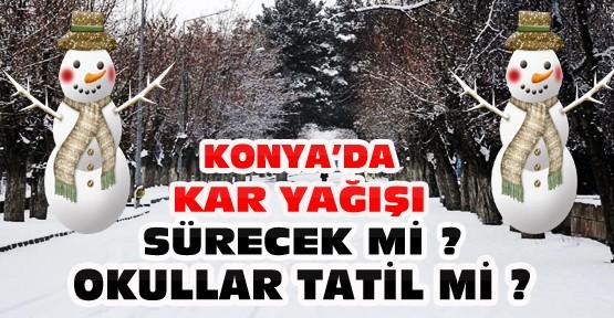 Konya'da Okullar Tatil mi ? Kar Yağışı Sürecek mi ?