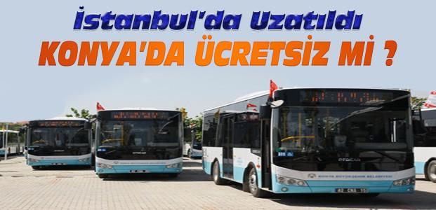 Konya'da otobüs ve tramvaylar ücretsiz mi?