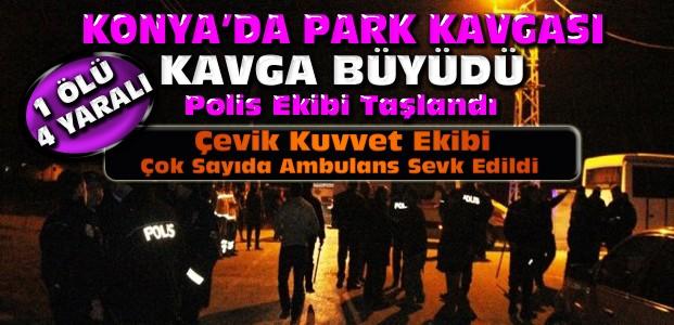Konya'da Park Kavgası-Olay Büyüdü-1 Ölü 4 Yaralı
