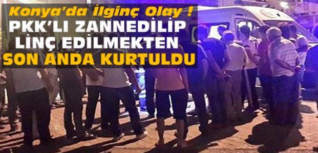 Konya'da Üsteğmen PKK'lı Diye Linç Ediliyordu