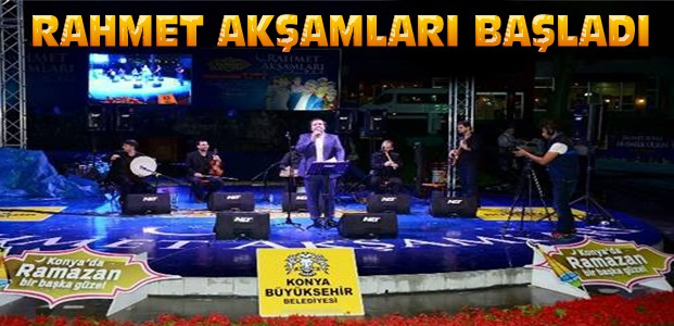 Konya'da Rahmet Akşamları Başladı