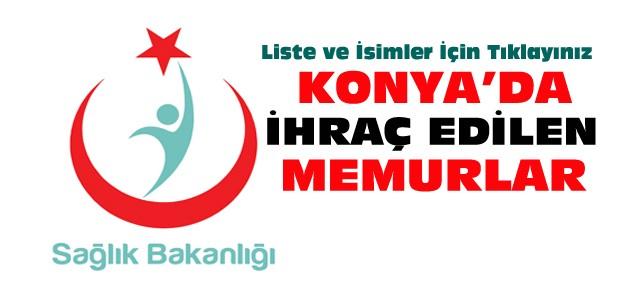 Konya'da Sağlık Bakanlığından Atılan Memurlar-Liste