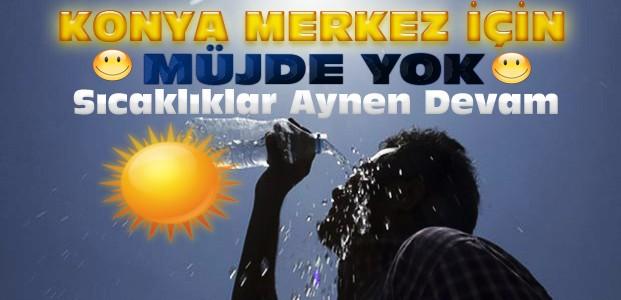 Konya'da Sıcaklıklar Sürecek-İşte Son Hava Durumu