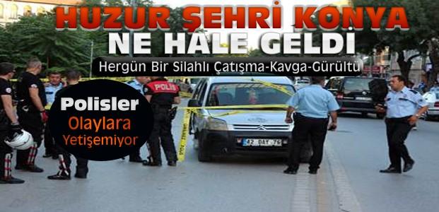 Konya'da Silahlı Çatışma