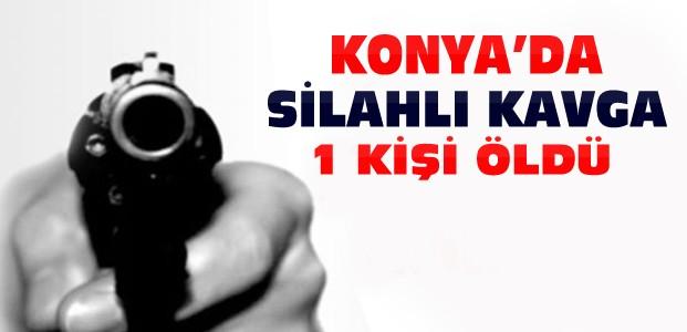 Konya'daki Silahlı Kavgada 1 Kişi Öldü