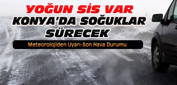 Konya'da Soğuk Hava Dalgası Sürüyor