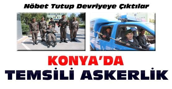 Konya'da temsili askerler nöbet tuttu devriyeye çıktı