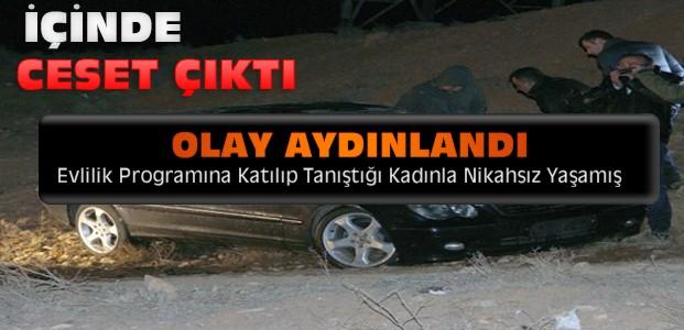 Konya'da Yanan Aracın İçinden Ceset Çıkması Olayı Çözüldü