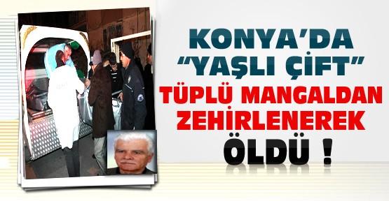 Konya'da Yaşlı Çift Tüplü Mangaldan Zehirlenerek Öldü