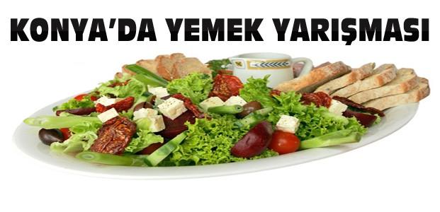 Konya'da Yemek Yarışması Düzenleniyor
