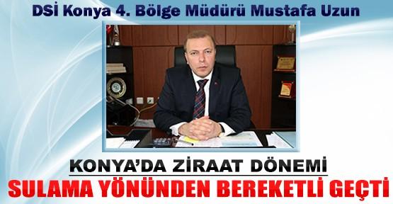 Konya'da Ziraat Dönemi Sulama Yönünden Bereketli Geçti