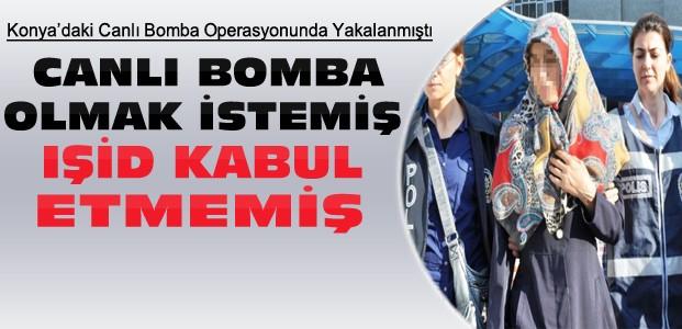 Konya'da Yakalanan Canlı Bombadan Şok Bilgiler