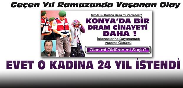 Konya'daki Dram Cinayetinde 24 Yıl İstendi