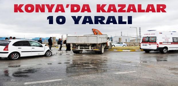 Konya'daki Kazalarda 10 Kişi Yaralandı