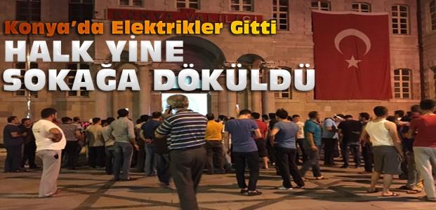 Konya'da elektrikler yine gitti-Sokaklar doldu