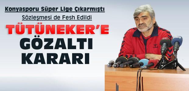 Konyasporun Eski Teknik Direktörüne Gözaltı
