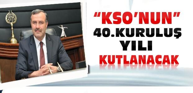 KSO 40'ncı Kuruluş Yılını Kutlayacak