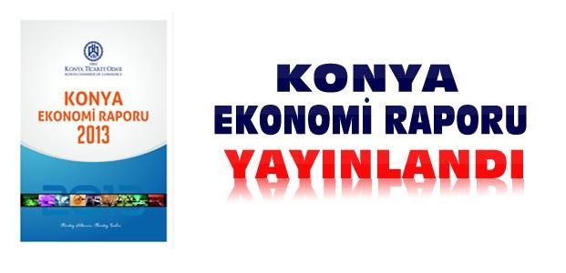 KTO Konya Ekonomi Raporu'nu Yayınladı