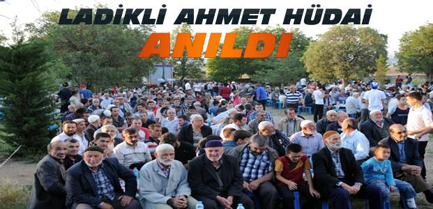 Ladikli Ahmet Hüdai Hazretleri Anıldı