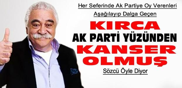 Levent Kırca'yı AK Parti Kanser Etmiş