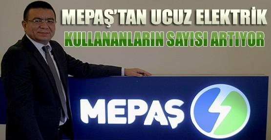 MEPAŞ'tan Ucuz Elektrik Kullananların Sayısı Artıyor