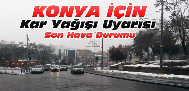 Meteoroloji Uyardı-Konya'ya Kar Geliyor