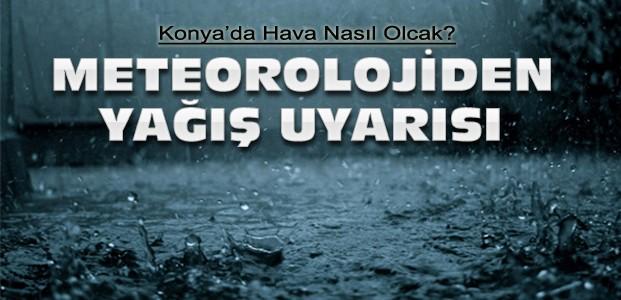Meteorolojiden Uyarı-Konya Hava Durumu?