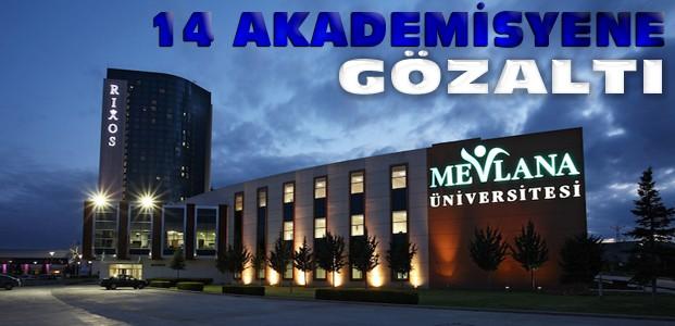 Mevlana Üniversitesi Hocalarına Operasyon:14 Gözaltı