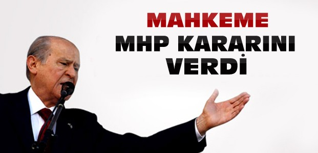 MHP Davasında sonuç açıklandı-İşte karar