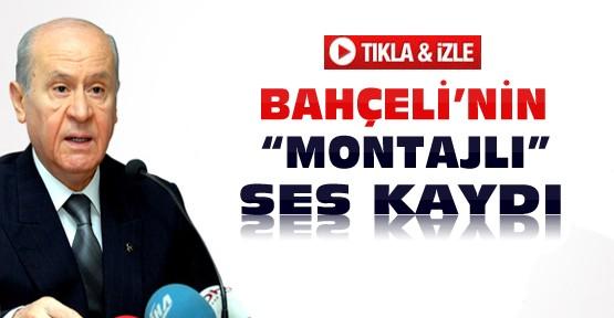 MHP Lideri Devlet Bahçeli'nin Montajlı Ses Kaydı-VİDEO