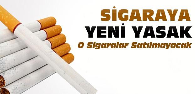 O Sigaralar Yasaklanacak