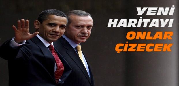 Ortadoğudaki Haritayı Obama ve Erdoğan Çizecek